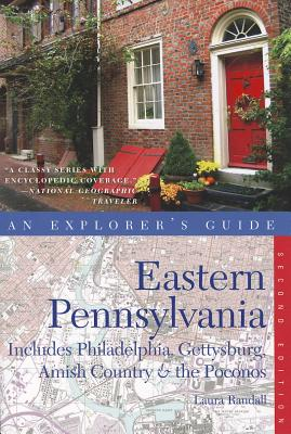 Image for Explorer's Guide Eastern Pennsylvania: Includes Philadelphia, Gettysburg, Amish Country & the Poconos (Second Edition) (Explorer's Complete)