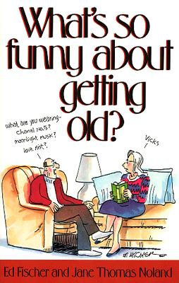 Image for What's So Funny About Getting Old?