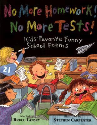 Image for No More Homework! No More Tests: Kids' Favorite Funny School Poems
