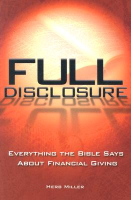Image for Full Disclosure: Everything the Bible Says About Financial Giving