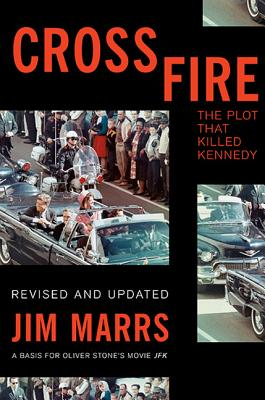 Crossfire : The Plot That Killed Kennedy, Marrs, Jim