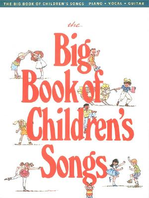 Image for The Big Book of Children's Songs (Big Books of Music)