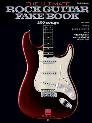 The Ultimate Rock Guitar Fake Book: Over 200 Rock Hits for Guitar, Vocal, Keyboards and All 'C' Instruments (Includes Tablature), Hal Leonard Corp.