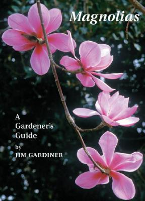 Image for Magnolias: A Gardener's Guide