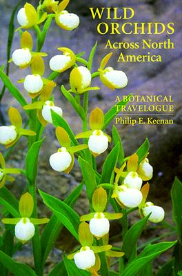 Image for Wild Orchids Across North America: A Botanical Travelogue