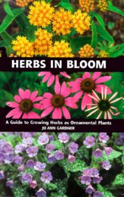 Image for Herbs in Bloom: A Guide to Growing Herbs As Ornamental Plants