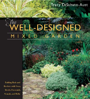 Image for Well-Designed Mixed Garden: Building Beds and Borders with Trees, Shrubs, Perennials, Annuals, and Bulbs