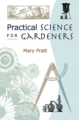 Practical Science for Gardeners, Pratt, Mary