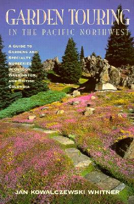 Image for GARDEN TOURING IN THE PACIFIC NORTHWEST
