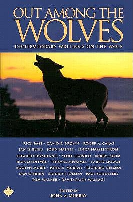 Image for Out Among the Wolves: Contemporary Writings on the Wolf