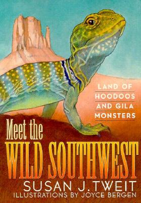 Image for Meet the Wild Southwest: Land of Hoodoos and Gila