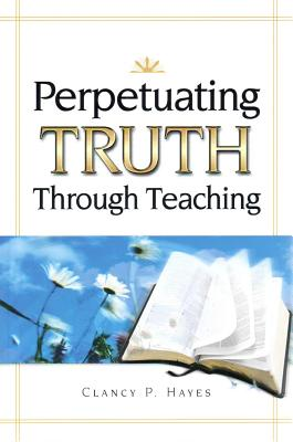 Image for Perpetuating Truth Through Teaching