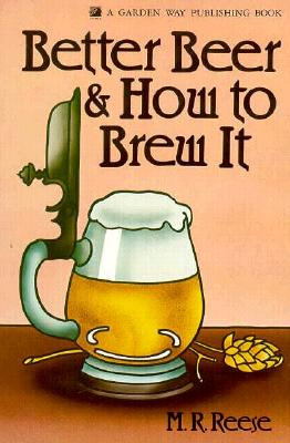 Image for Better Beer and How to Brew It