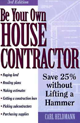 Image for Be Your Own House Contractor: Save 25% Without Lifting a Hammer
