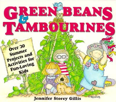 Image for Green Beans & Tambourines: Over 30 Summer Projects and Activities for Fun-Lov...