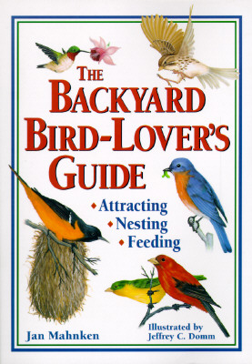 Image for The Backyard Bird-Lover's Guide: Attracting, Nesting, Feeding