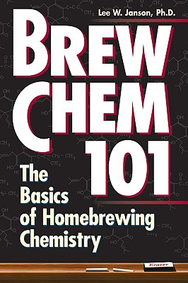 Image for Brew Chem 101: The Basics of Homebrewing Chemistry