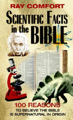 Image for Scientific Facts in the Bible: 100 Reasons to Believe the Bible is Supernatural in Origin (Hidden Wealth Series)