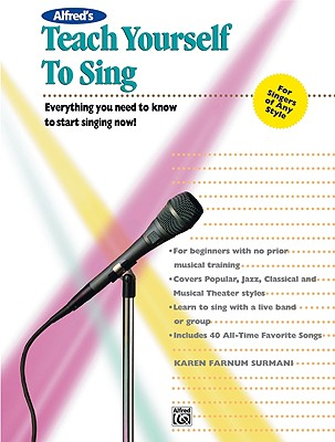 Image for Alfred's Teach Yourself to Sing: Everything you need to know to start singing now!, Book & Enhanced CD (Teach Yourself Series)
