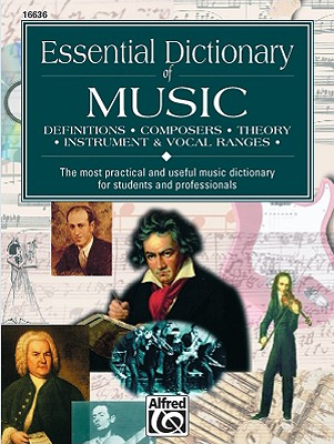 Image for Essential Dictionary of Music: The Most Practical and Useful Music Dictionary for Students and Professionals (Essential Dictionary Series)