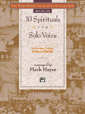 Image for 10 Spirituals for Solo Voice: Medium Low Voice (The Mark Hayes Vocal Solo Collection)