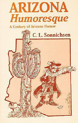 Image for Arizona Humoresque: A Century of Arizona Humor