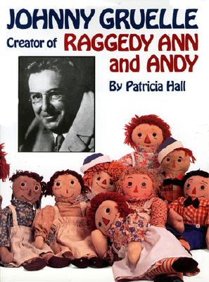 Johnny Gruelle, Creator of Raggedy Ann and Andy, Patricia Hall