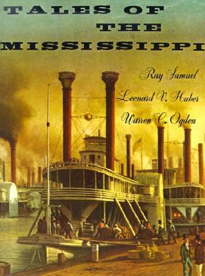 Tales of the Mississippi, Samuel, Ray; Huber, Leonard V.; Ogden, Warren C.