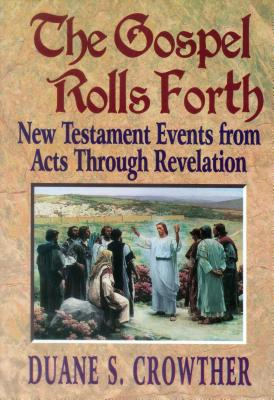 Image for The Gospel Rolls Forth: 353 New Testament Events from Acts Through Revelation