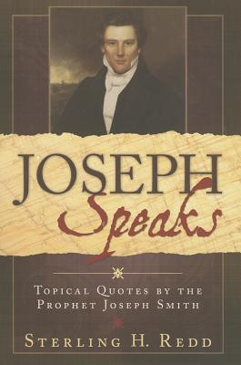 Image for Joseph Speaks: Topical Quotes by the Prophet Joseph Smith