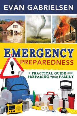 Image for Emergency Preparedness: A Practical Guide for Preparing Your Family