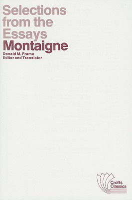 Image for Selections from the Essays of Montaigne (Crofts Classics)