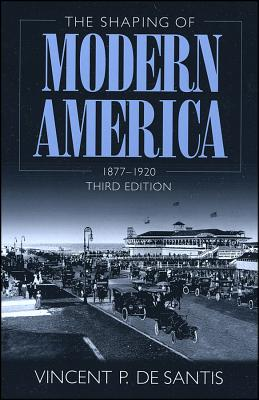 Image for THE SHAPING OF MODERN AMERICA, 1877-1920