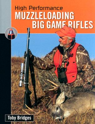 Image for High Performance Muzzleloading Big Game Rifles