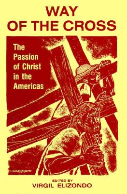 Image for Way of the Cross: The Passion of Christ in the Americas