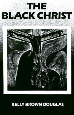 Image for The Black Christ (Bishop Henry McNeal Turner/Sojourner Truth Series in Black Religion)