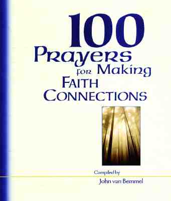 Image for 100 Prayers For Making Faith Connections