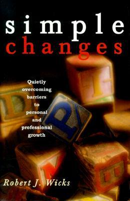 Simple Changes, Wicks, Robert J.
