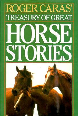 Image for Roger Caras' Treasury of Great Horse Stories