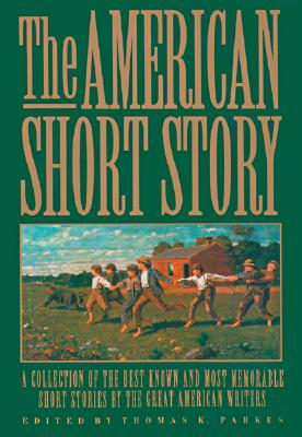 Image for The American Short Story: A Collection of the Best Known and Most Memorable Stories by the Great American Authors