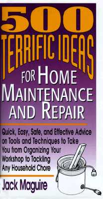 Image for 500 Terrific Ideas for Home Maintenance and Repair