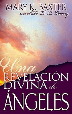 Span-Divine Revelation Of Angels (Spanish Edition), BAXTER MARY