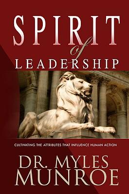 The Spirit Of Leadership, Myles Munroe