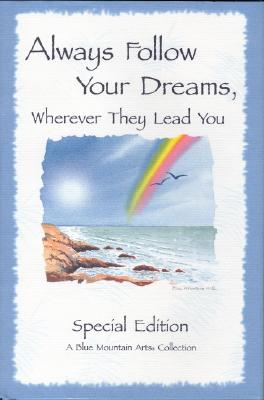Image for Always Follow Your Dreams: A Collection of Poems to Inspire and Encourage Your Dreams (Blue Mountain Arts Collection)