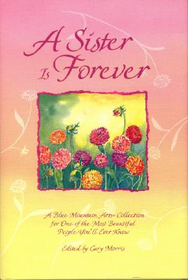 Image for A Sister is Forever: A Blue Mountain Arts Collection for One of the Most Beautiful People You'll Ever Know