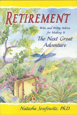 Image for RETIREMENT : WISE AND WITTY ADVICE FOR MAKING IT : THE NEXT GREAT ADVENTURE