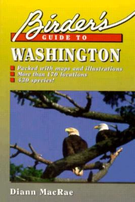 Birder's Guide to Washington (Birder's Guides), MacRae, Diann