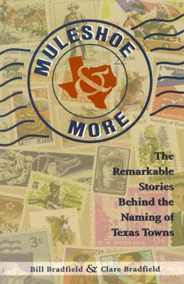 Image for Muleshoe & More: The Remarkable Stories Behind the Naming of Texas Towns