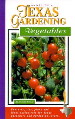 Image for McMillen's Texas Gardening: Vegetables (McMillen's Texas Gardening Series)