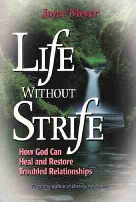 Image for Life Without Strife: How God Can Heal and Restore Broken Relationships